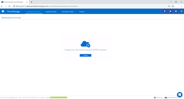 Once the deployment is completed, you will be redirected to Cloud Manager. You can now go ahead and create your first Cloud Volumes ONTAP instance