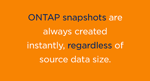 Cloud Volumes ONTAP snapshots are created instantly