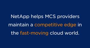 NetApp helps MCS providers maintian a competitive edge