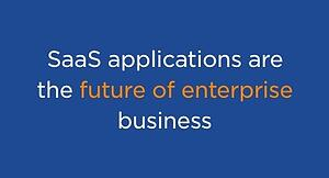 SaaS applications are the future of enterprise business