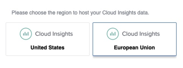 Choose the region to host your Cloud Insights data - United States or European Union