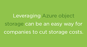 cut storage cost with azure object storage