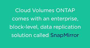 SnapMirror solution with Cloud Volumes ONTAP